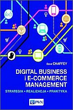 Digital Business i E-Commerce Management Strategia, Realizacja, Praktyka